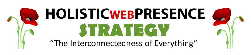 Holistic Web Presence Strategy - The Interconnectedness of Everything