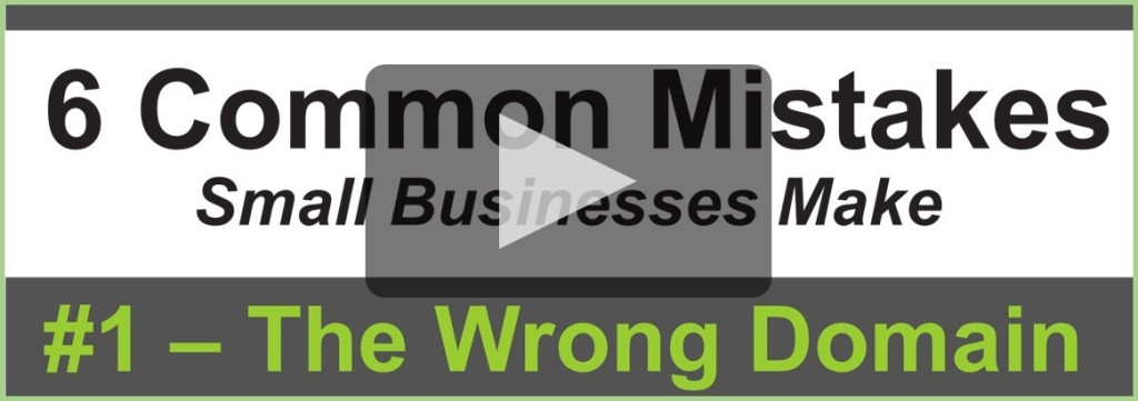6 Mistakes - 1 The Wrong Domain